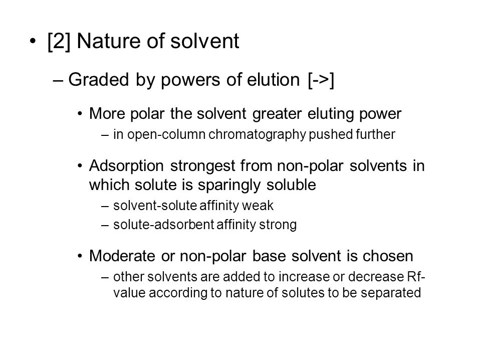 [2] Nature of solvent Graded by powers of elution [->]